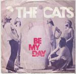 THE CATS: Be my day - NEDERPOPTOPPER!